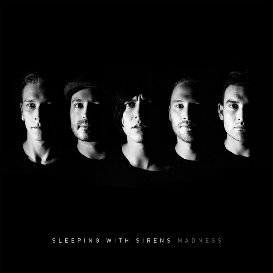 """Madness"" seals the deal for Sleeping with Sirens"